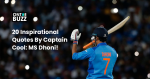 20 Inspirational Quotes By Captain Cool: MS Dhoni!