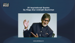20 Inspirational Quotes By Mega Star Amitabh Bachchan