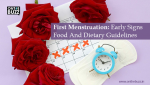 First Menstruation: Early Signs, Food And Dietary Guidelines
