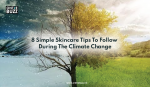 8 Simple Skincare Tips To Follow During The Climate Change