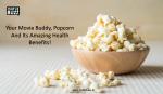 Your Movie Buddy, Popcorn & its Amazing Health Benefits!